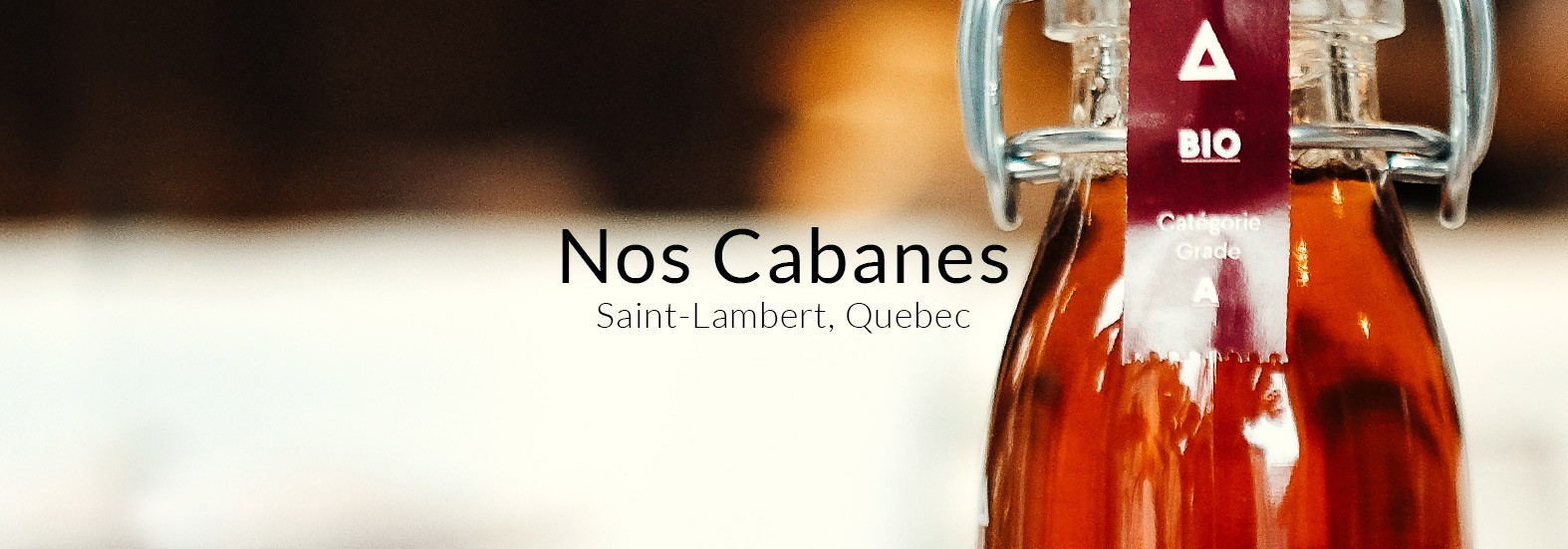 Nos Cabanes - maple syrup from Quebec